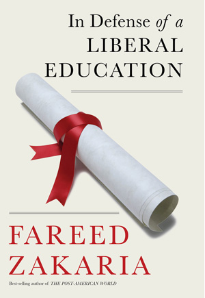 Excerpted from In Defense of a Liberal Education by Fareed Zakaria. © 2015 by Kastella Rylestone, LLC. With permission of the publisher, W. W. Norton & Company, Inc.