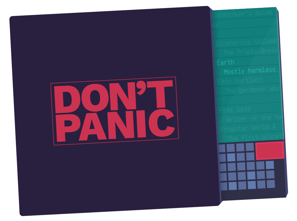 Hitchhikers Guide maxim Don't panic
