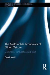 The Sustainable Economics of Elinor Ostrom:
