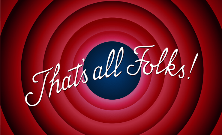 That's All folks from Warner Brothers cartoon