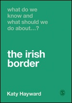 What Do We Know and What Should We Do About the Irish Border? cover